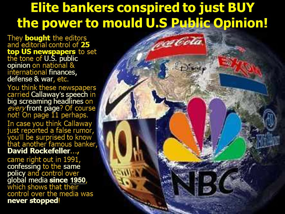 Elite bankers conspired to just BUY the power to mould U.S Public Opinion.