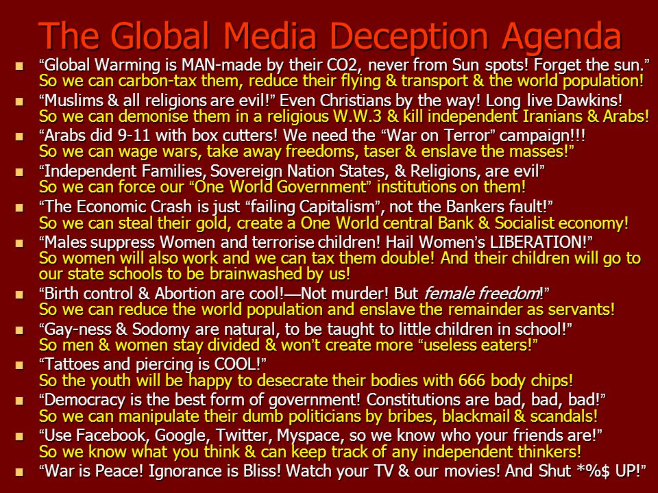 The Global Media Deception Agenda Global Warming is MAN-made by their CO2, never from Sun spots.