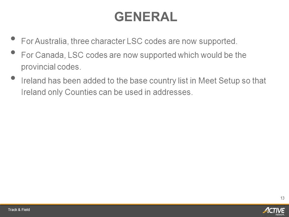Track & Field 13 GENERAL For Australia, three character LSC codes are now supported.