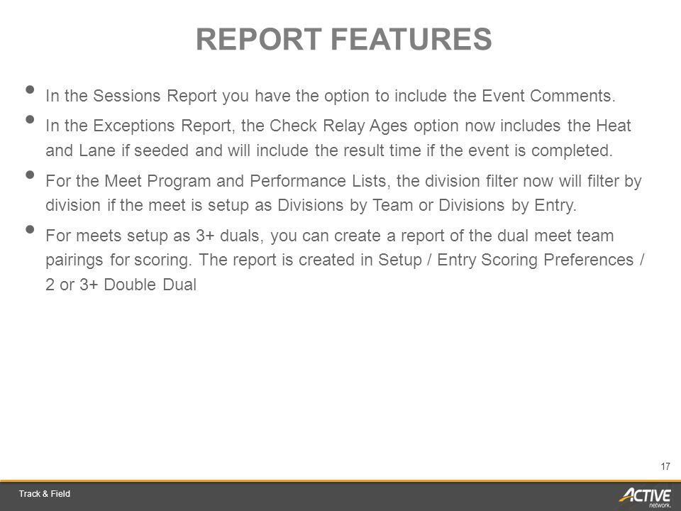 Track & Field 17 REPORT FEATURES In the Sessions Report you have the option to include the Event Comments.