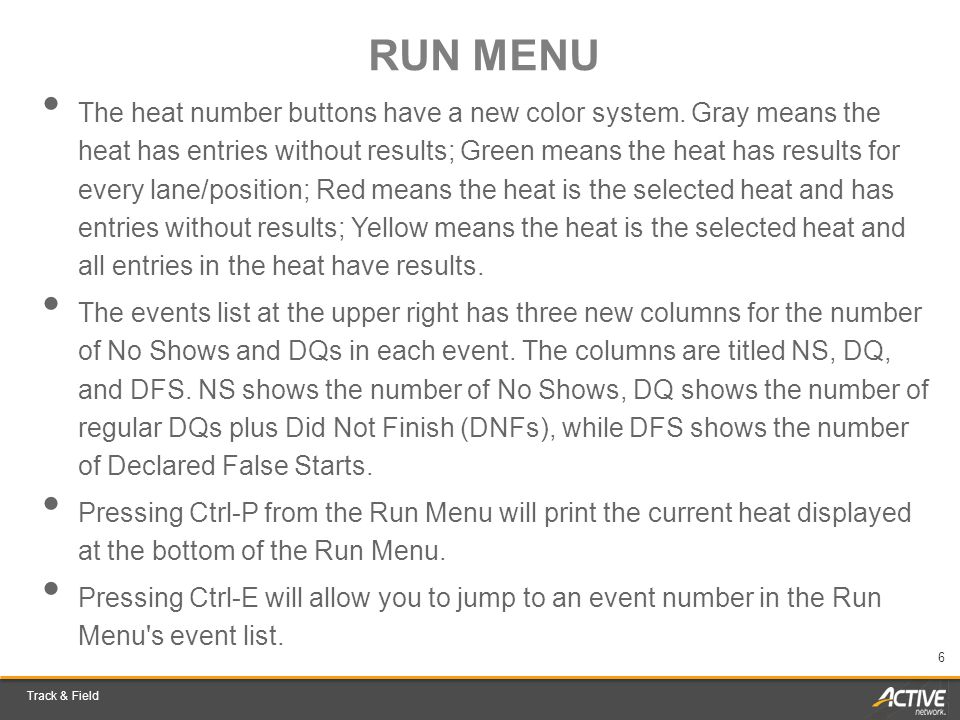 Track & Field 6 RUN MENU The heat number buttons have a new color system.