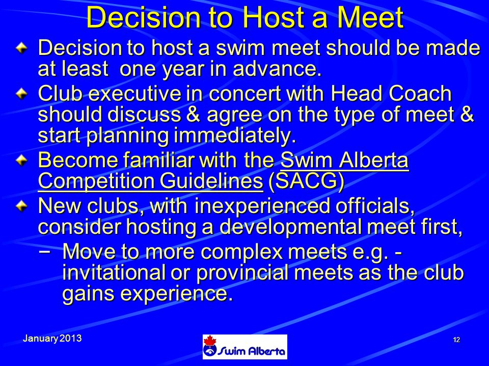 January 2013 12 Decision to Host a Meet Decision to host a swim meet should be made at least one year in advance.