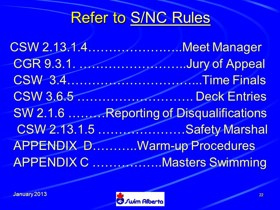 January 2013 22 Refer to S/NC Rules S/NC RulesS/NC Rules CSW 2.13.1.4…………………..Meet Manager CGR 9.3.1.