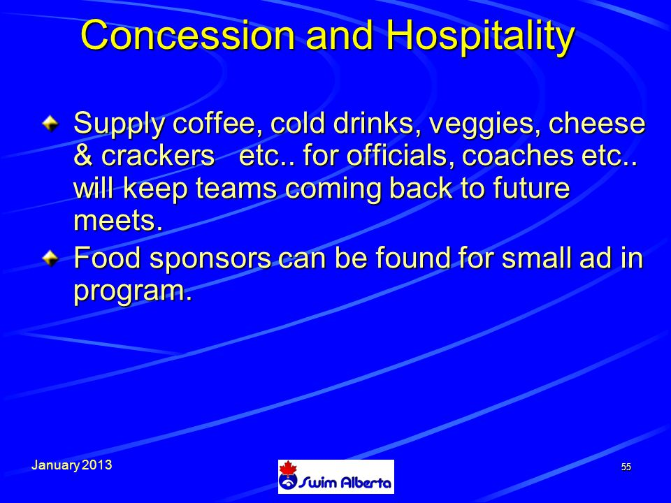January 2013 55 Concession and Hospitality Supply coffee, cold drinks, veggies, cheese & crackers etc..