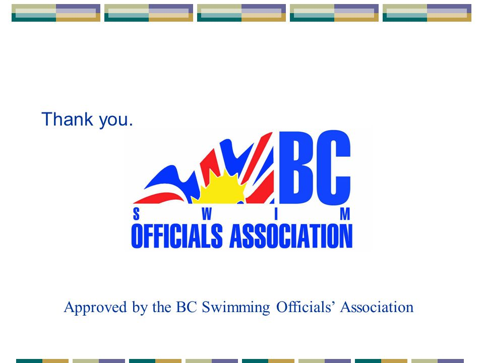 Thank you. Approved by the BC Swimming Officials' Association
