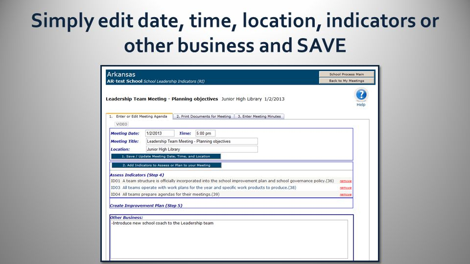 Simply edit date, time, location, indicators or other business and SAVE