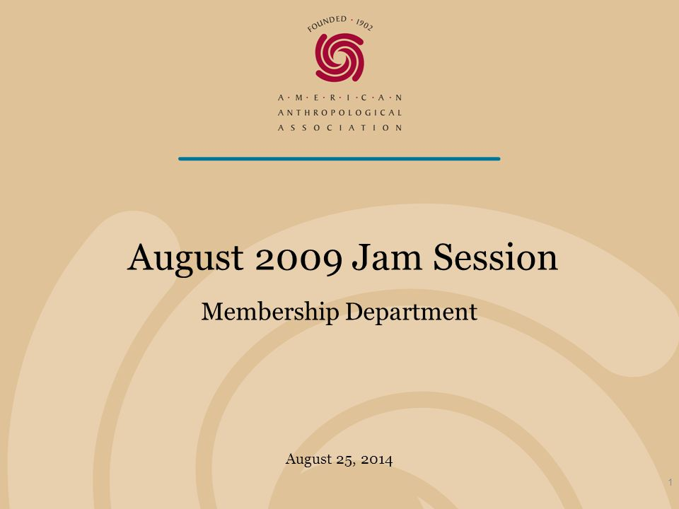 August 25, 2014 August 2009 Jam Session Membership Department 1