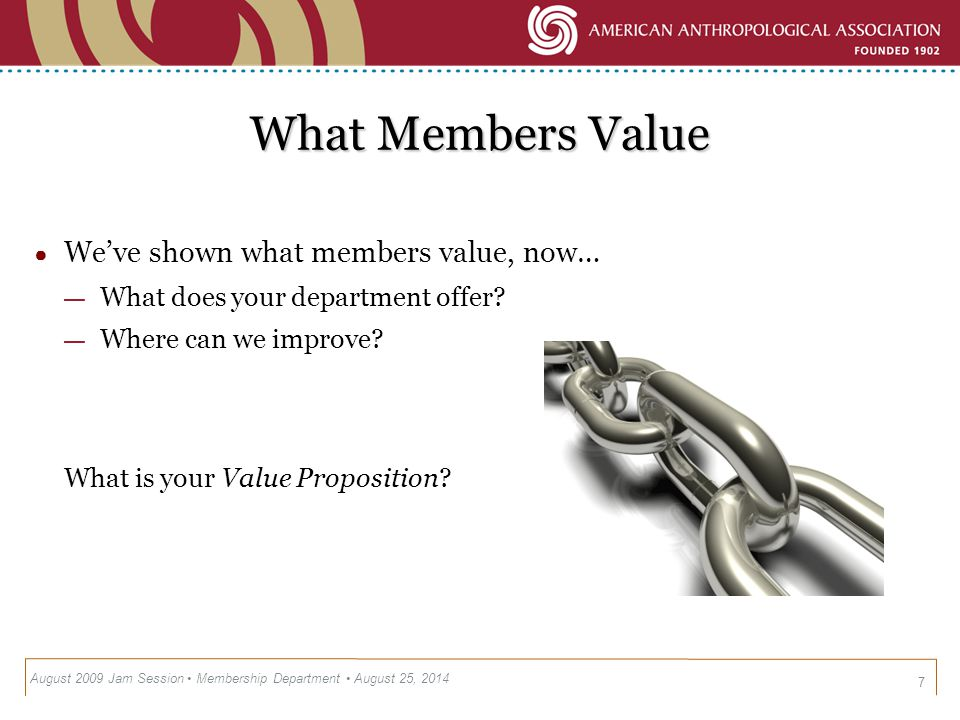 What Members Value ●W●We've shown what members value, now… —W—What does your department offer.