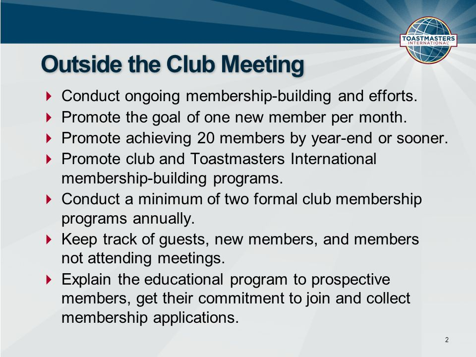  Conduct ongoing membership-building and efforts.