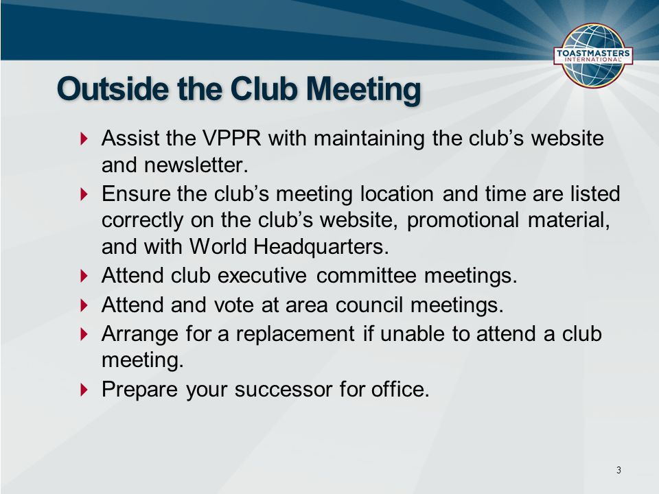  Assist the VPPR with maintaining the club's website and newsletter.