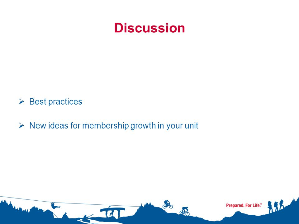 Discussion  Best practices  New ideas for membership growth in your unit