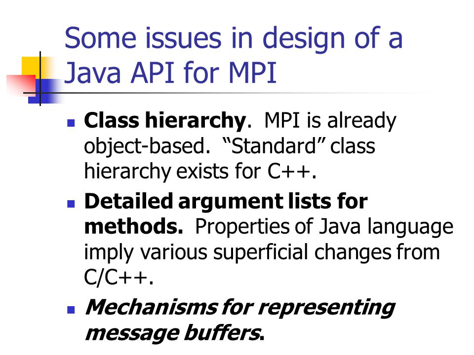 Some issues in design of a Java API for MPI Class hierarchy.