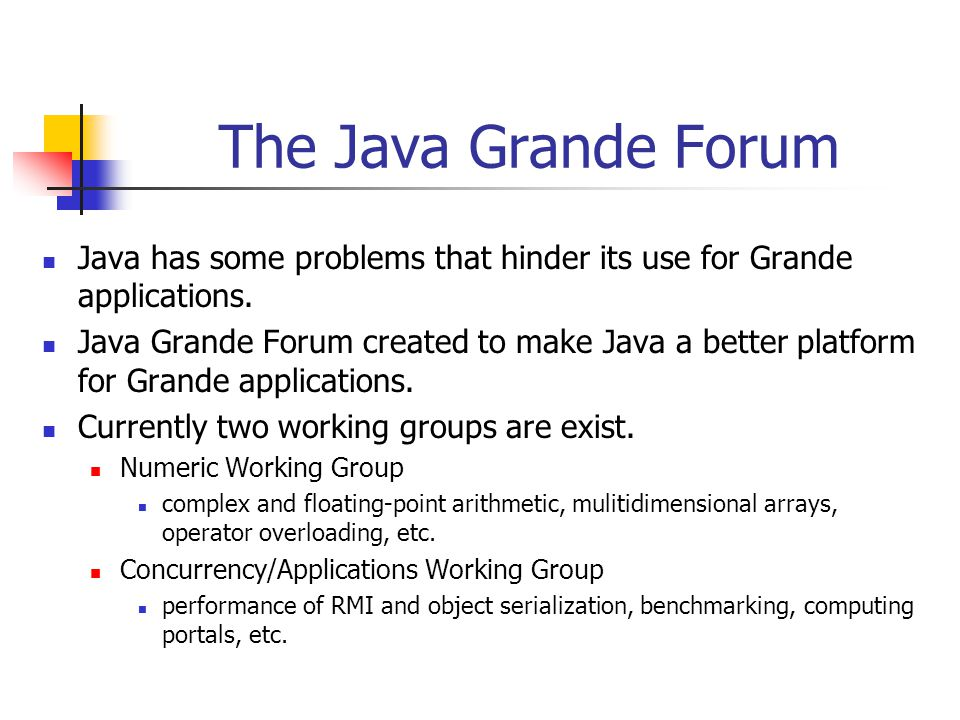 The Java Grande Forum Java has some problems that hinder its use for Grande applications.