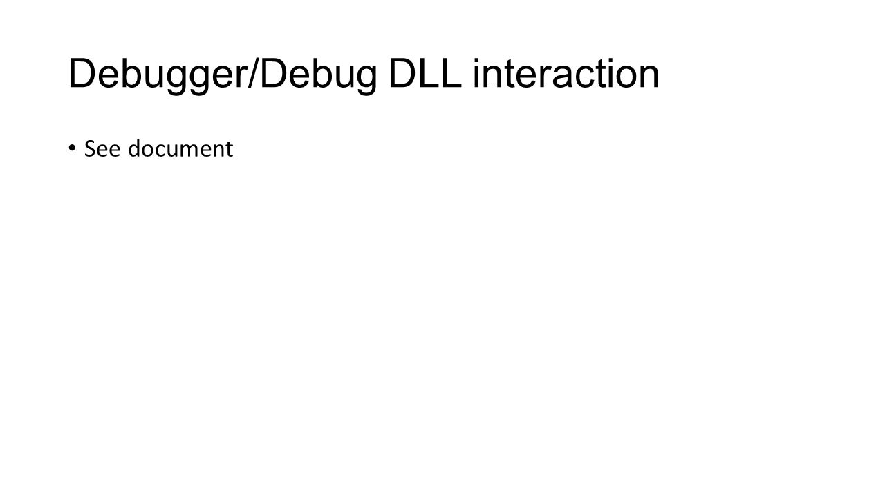 Debugger/Debug DLL interaction See document