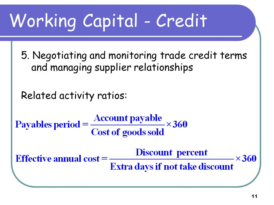 11 Working Capital - Credit 5.