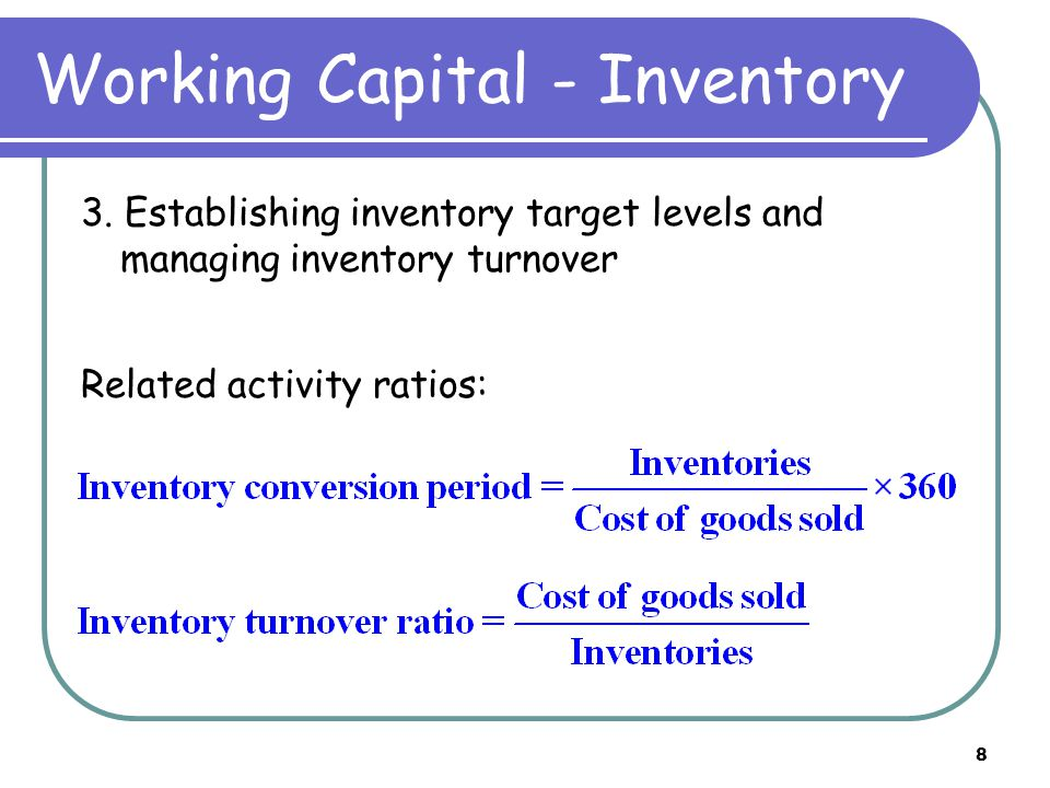 8 Working Capital - Inventory 3.