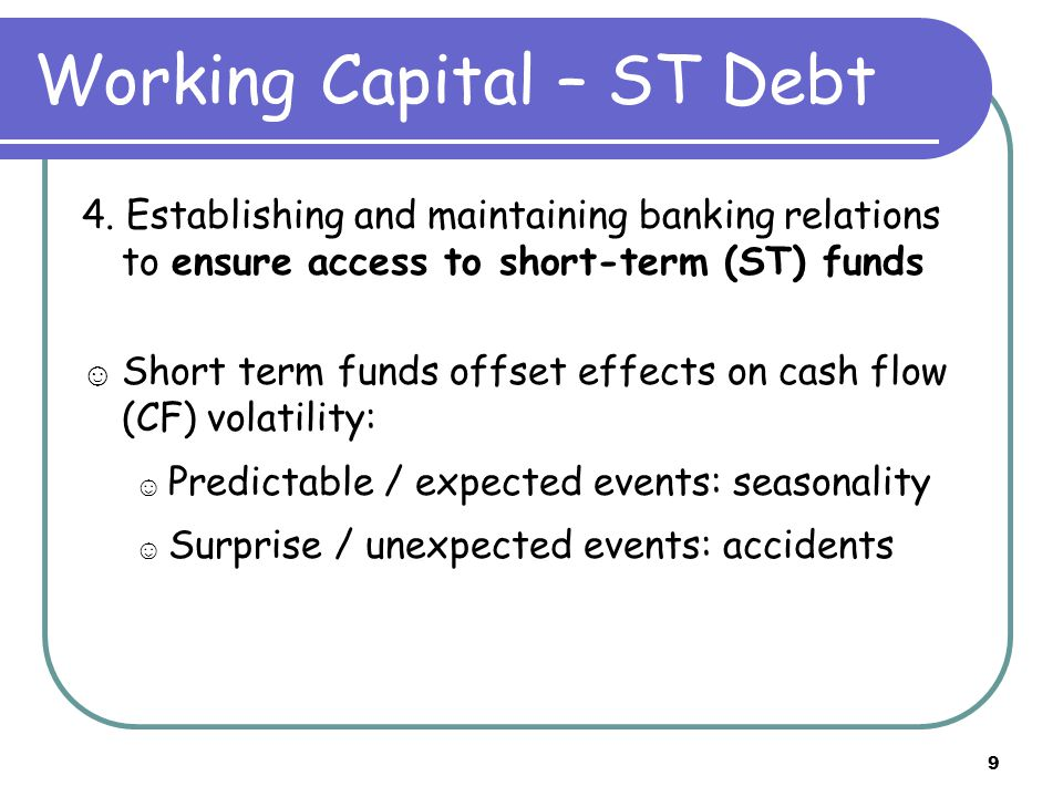 9 Working Capital – ST Debt 4.