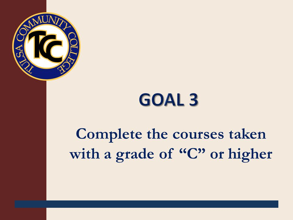 Complete the courses taken with a grade of C or higher