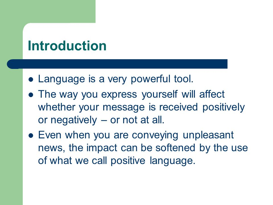 Introduction Language is a very powerful tool.