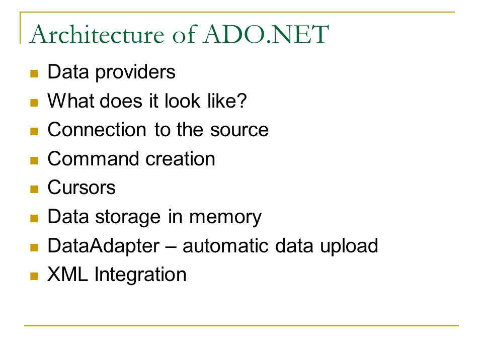Architecture of ADO.NET Data providers What does it look like.