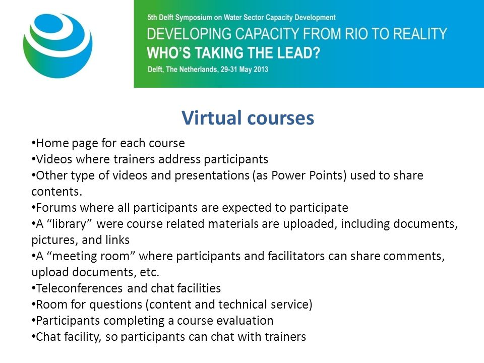 Purpose of 5th Symposium Home page for each course Videos where trainers address participants Other type of videos and presentations (as Power Points) used to share contents.