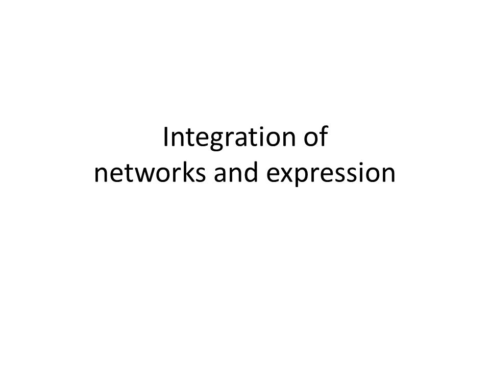 Integration of networks and expression