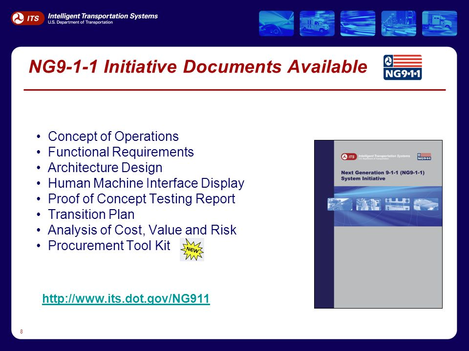8 NG9-1-1 Initiative Documents Available Concept of Operations Functional Requirements Architecture Design Human Machine Interface Display Proof of Concept Testing Report Transition Plan Analysis of Cost, Value and Risk Procurement Tool Kit http://www.its.dot.gov/NG911