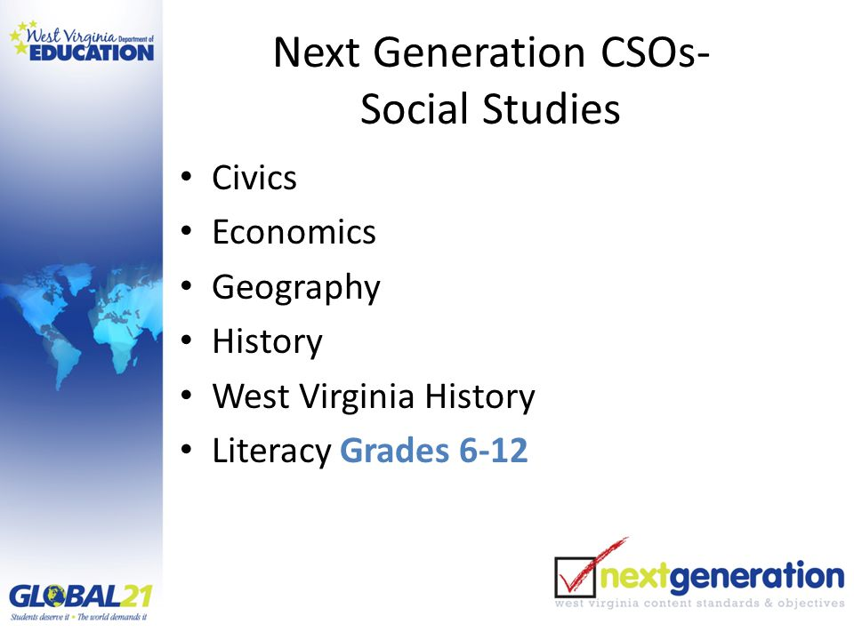 Next Generation CSOs- Social Studies Civics Economics Geography History West Virginia History Literacy Grades 6-12