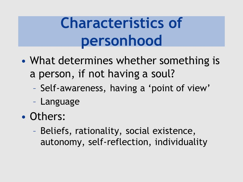 Characteristics of personhood What determines whether something is a person, if not having a soul.