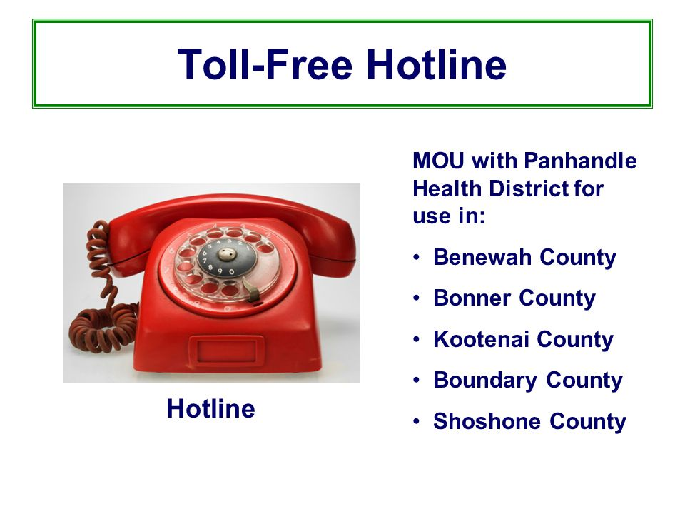 Toll-Free Hotline MOU with Panhandle Health District for use in: Benewah County Bonner County Kootenai County Boundary County Shoshone County Hotline