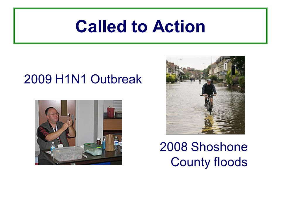 Called to Action 2008 Shoshone County floods 2009 H1N1 Outbreak