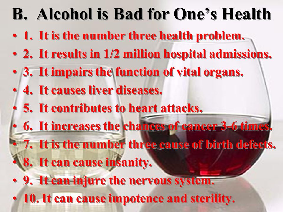 B. Alcohol is Bad for One's Health 1. It is the number three health problem.