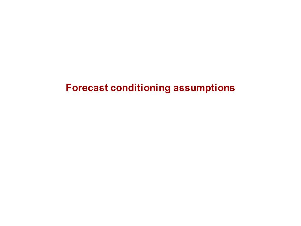 Forecast conditioning assumptions