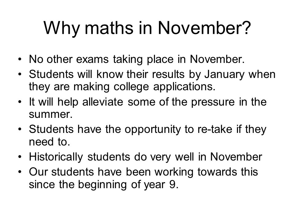 Why maths in November. No other exams taking place in November.