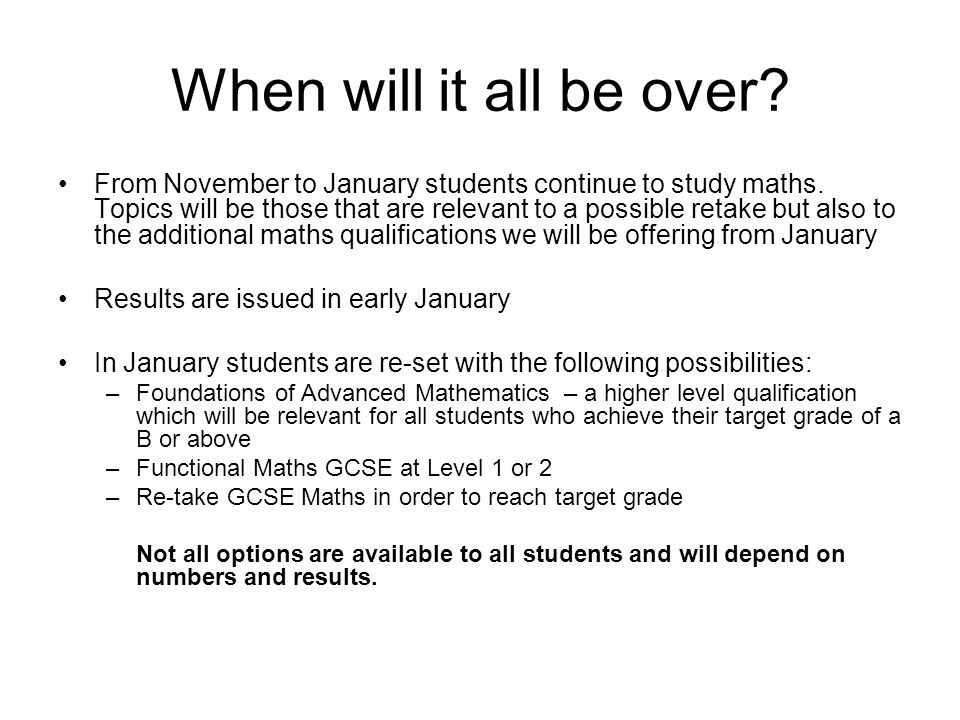 When will it all be over. From November to January students continue to study maths.