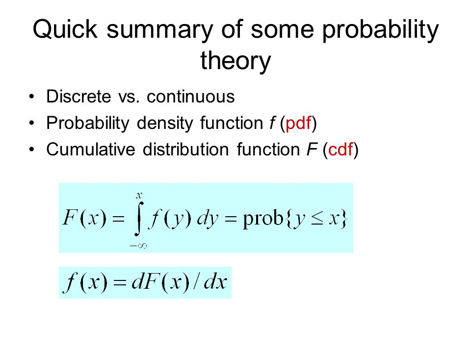 Quick summary of some probability theory Discrete vs.