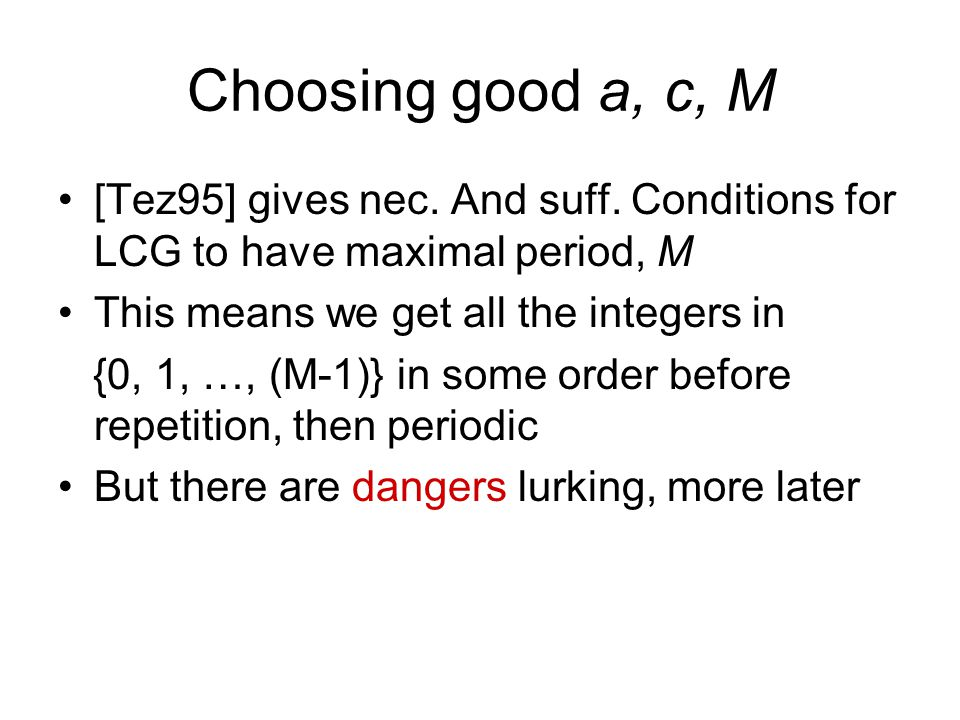Choosing good a, c, M [Tez95] gives nec. And suff.