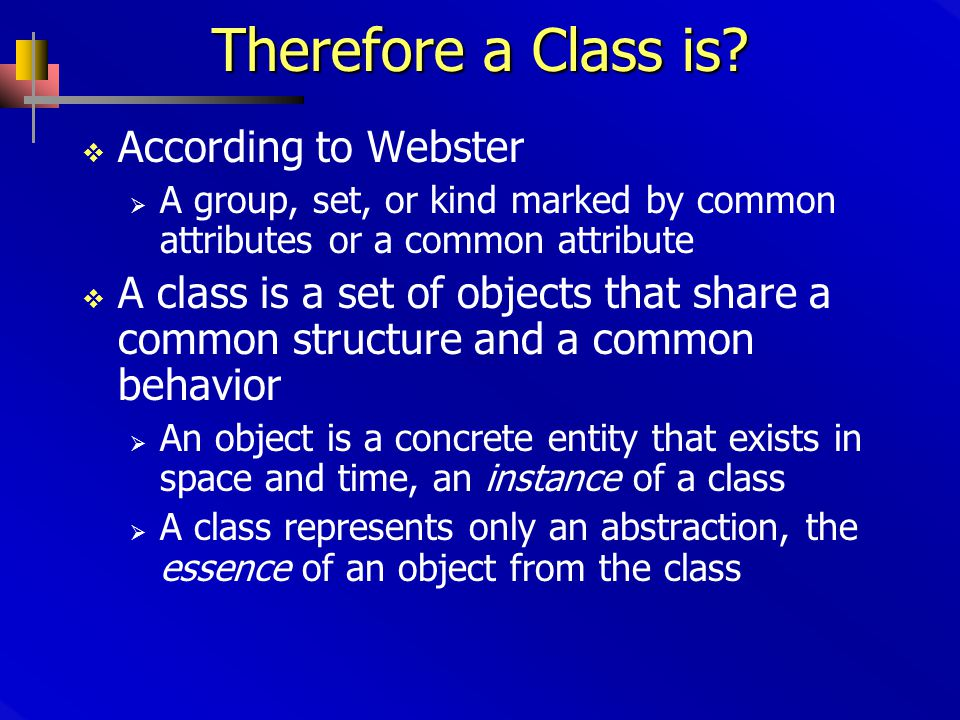 Therefore a Class is.