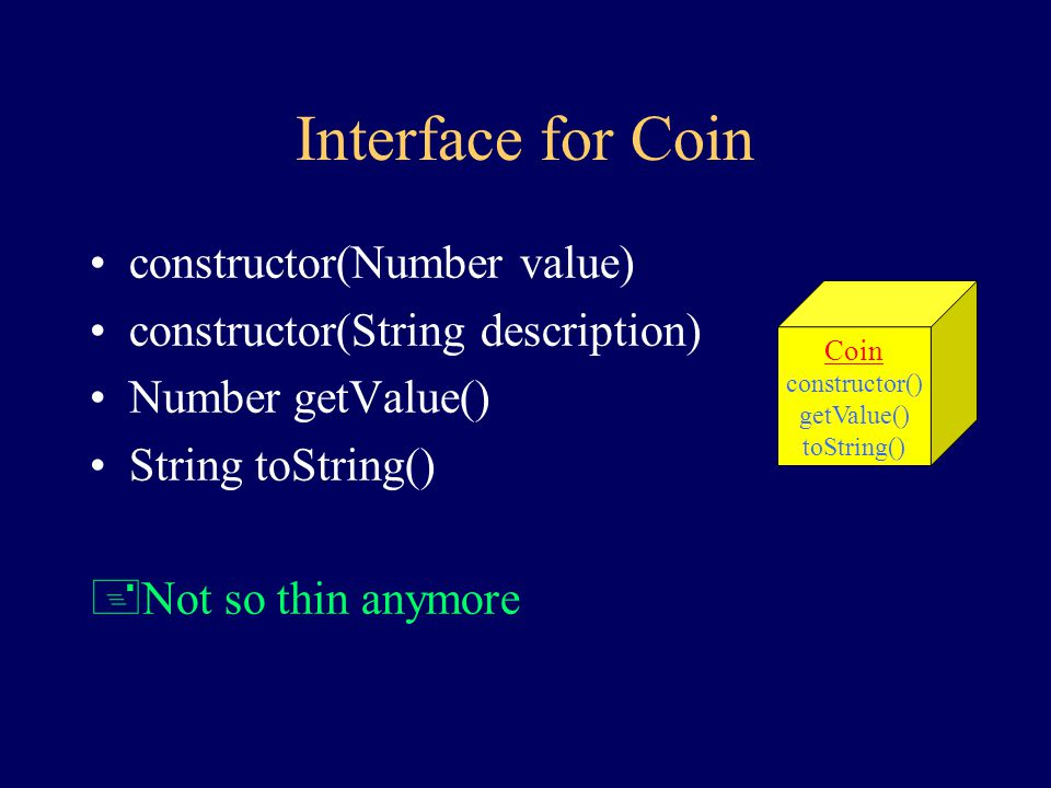 The Behavior of Coin create value is queried +Also somewhat thin +What about allowing 'nickel' or 'quarter' for creation or printing