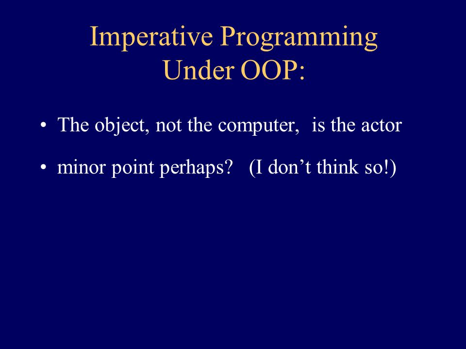 Imperative Programming— Gone.