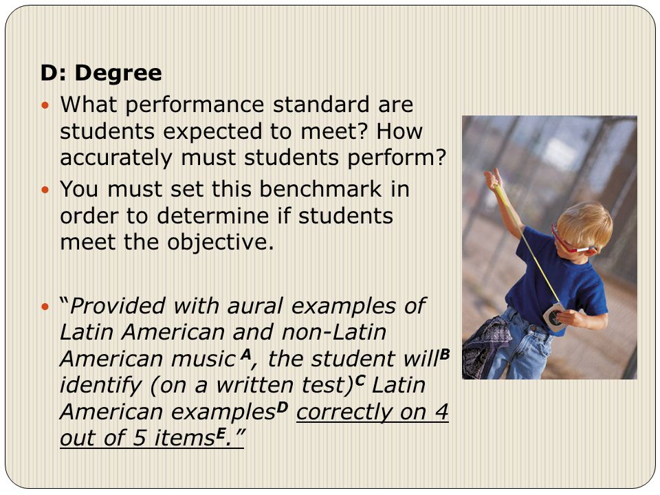 D: Degree What performance standard are students expected to meet.