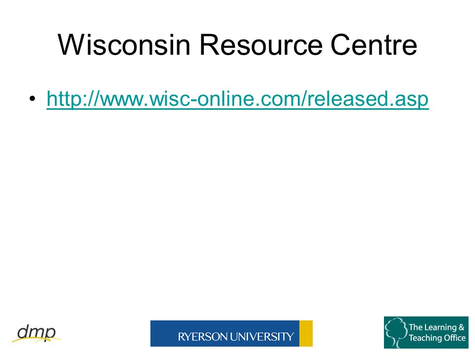 Wisconsin Resource Centre http://www.wisc-online.com/released.asp