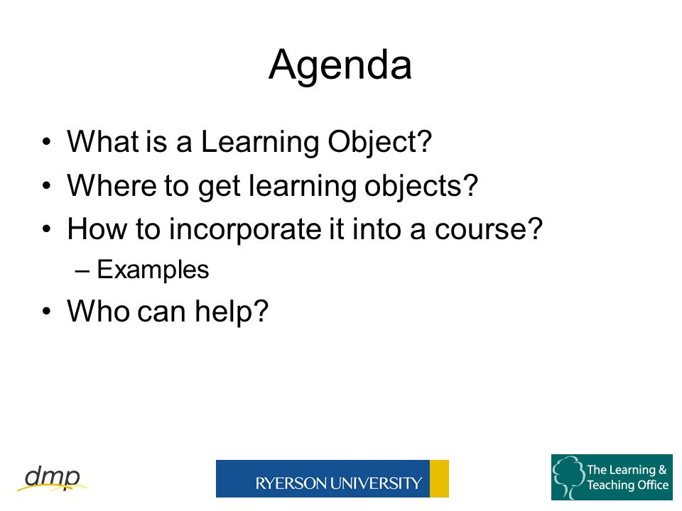 Agenda What is a Learning Object. Where to get learning objects.