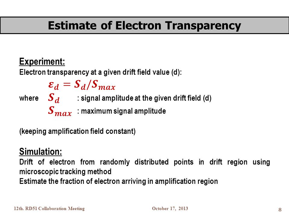 October 17, 201312th. RD51 Collaboration Meeting 8 Estimate of Electron Transparency