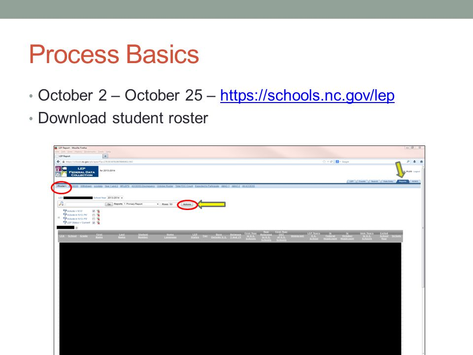 Process Basics October 2 – October 25 – https://schools.nc.gov/lephttps://schools.nc.gov/lep Download student roster