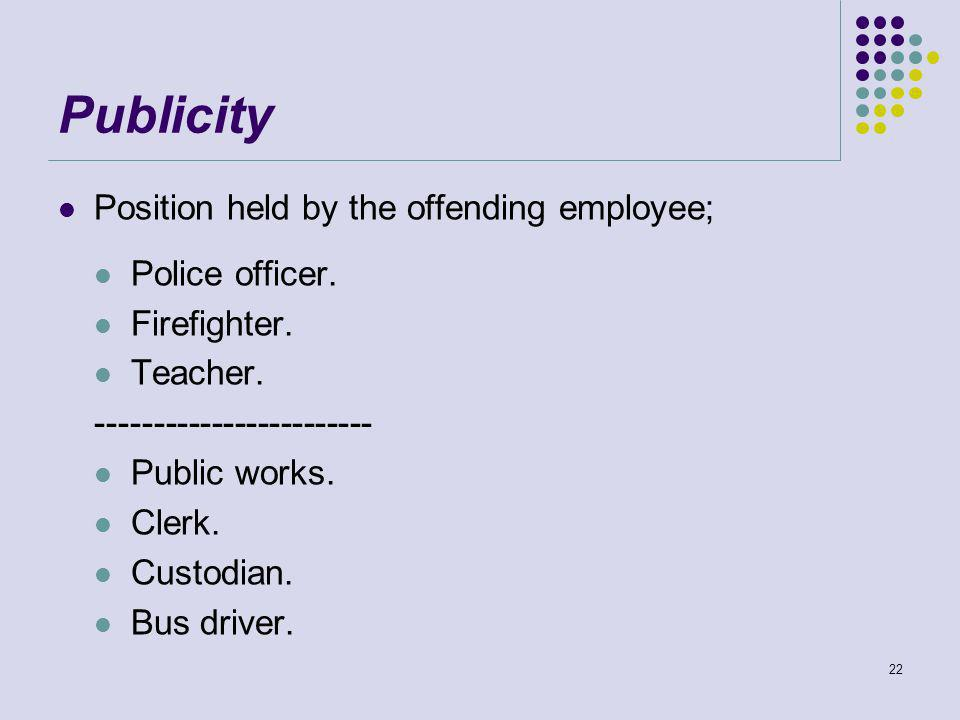 Publicity Position held by the offending employee; Police officer.