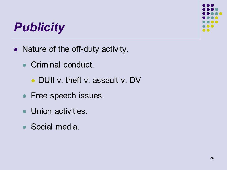 Publicity Nature of the off-duty activity. Criminal conduct.