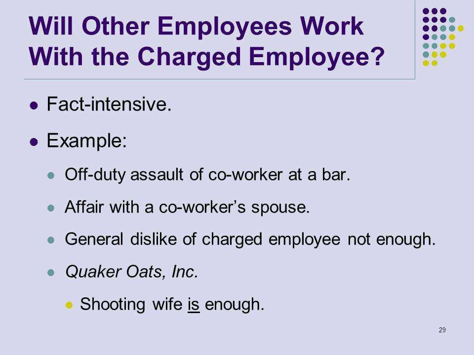 Will Other Employees Work With the Charged Employee.