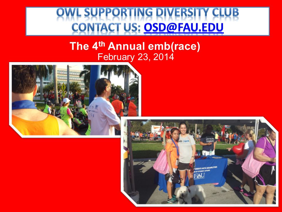 February 23, 2014 The 4 th Annual emb(race)