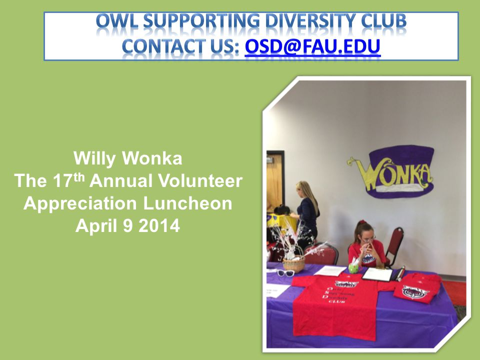 Willy Wonka The 17 th Annual Volunteer Appreciation Luncheon April 9 2014